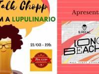 Talk Chopp com a Lupulinário recebe Surreal Cervejaria
